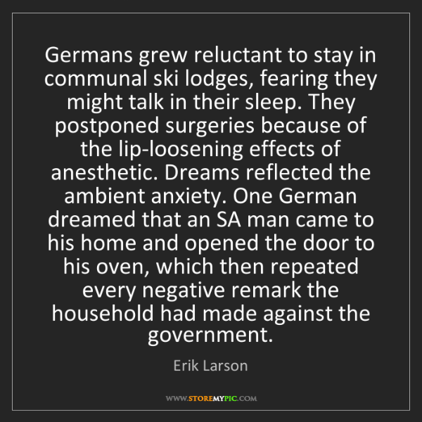 Erik Larson: Germans grew reluctant to stay in communal ski lodges,...