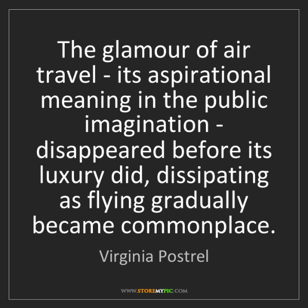 Virginia Postrel: The glamour of air travel - its aspirational meaning...