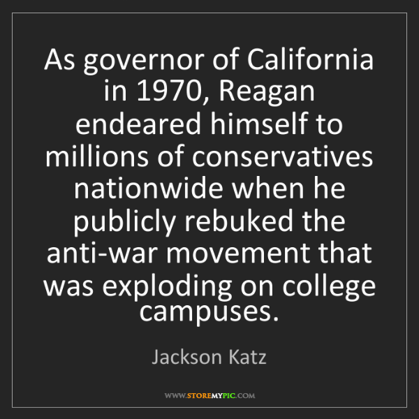 Jackson Katz: As governor of California in 1970, Reagan endeared himself...