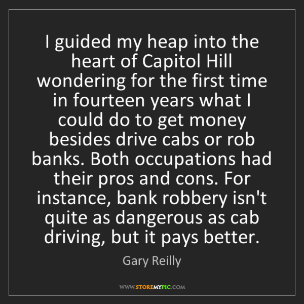 Gary Reilly: I guided my heap into the heart of Capitol Hill wondering...