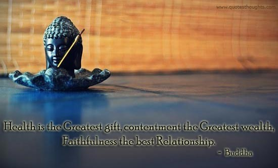 Health is the greatest gift contentment the greatest health faithfulness the best relat