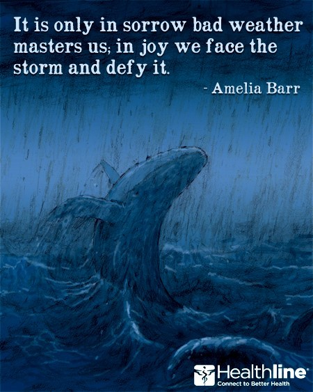 It is only in sorrow bad weather masters us in joy we face the storm and defy it