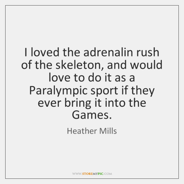 I loved the adrenalin rush of the skeleton, and would love to ...