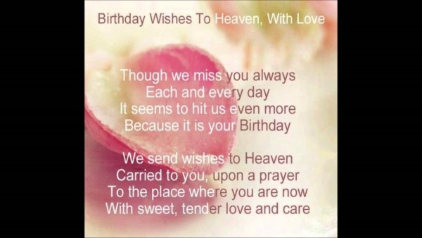 Birthday wishes to heaven with love though we miss you always each and every day it see