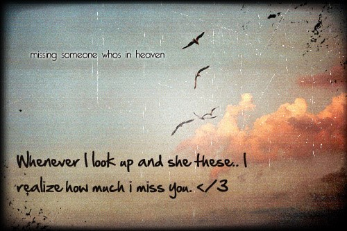 When Ever I Look Up An She These Realize How Much I Miss You