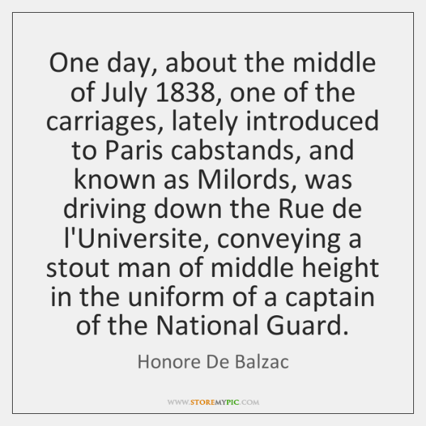 One day, about the middle of July 1838, one of the carriages, lately ...