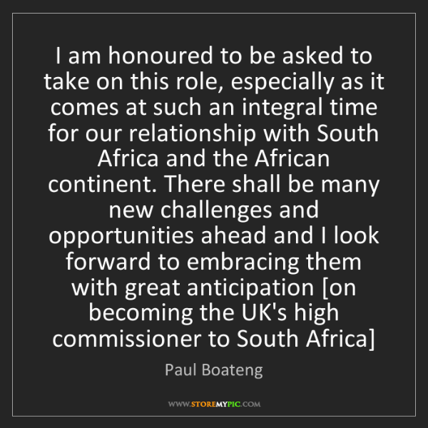 Paul Boateng: I am honoured to be asked to take on this role, especially...