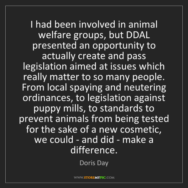 Doris Day: I had been involved in animal welfare groups, but DDAL...