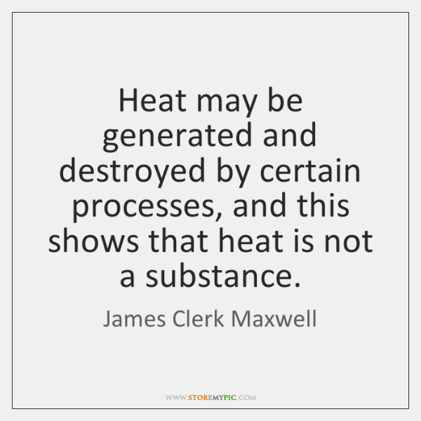 Heat may be generated and destroyed by certain processes, and this shows ...