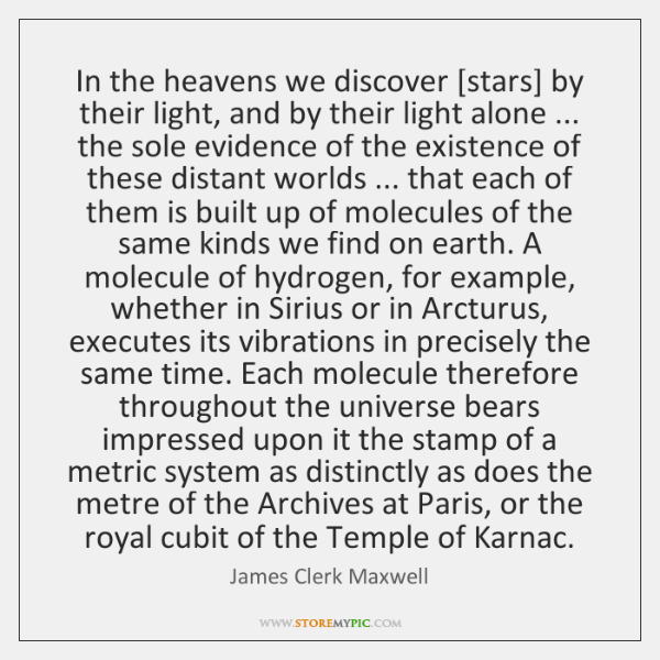 In the heavens we discover [stars] by their light, and by their ...