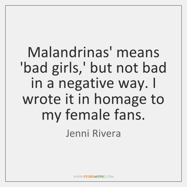 Malandrinas' means 'bad girls,' but not bad in a negative way. ...