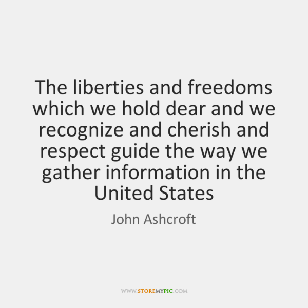 The liberties and freedoms which we hold dear and we recognize and ...