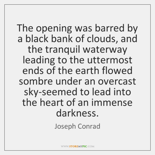 The opening was barred by a black bank of clouds, and the ...