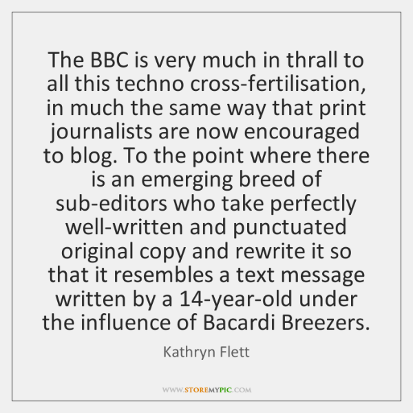 The BBC is very much in thrall to all this techno cross-fertilisation, ...