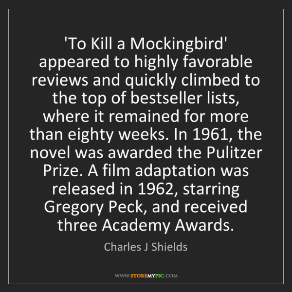 Charles J Shields: 'To Kill a Mockingbird' appeared to highly favorable...