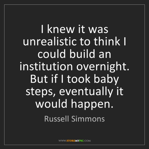 Russell Simmons: I knew it was unrealistic to think I could build an institution...