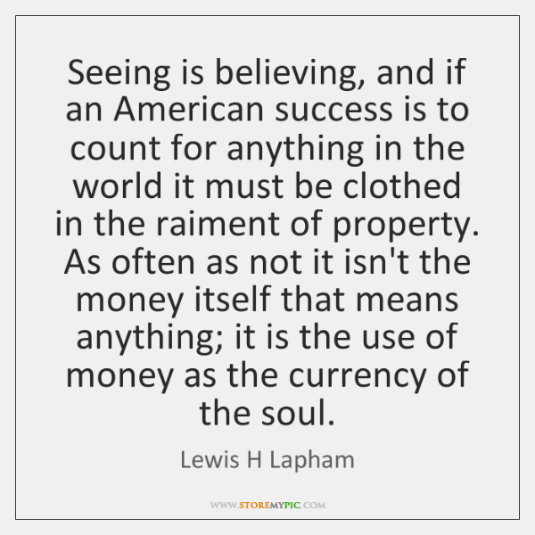 Seeing is believing, and if an American success is to count for ...