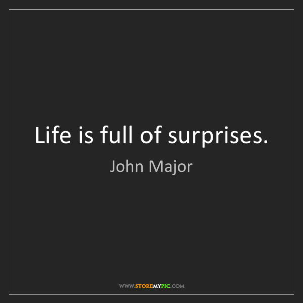 Life Is Full Of Surprises Storemypic Search