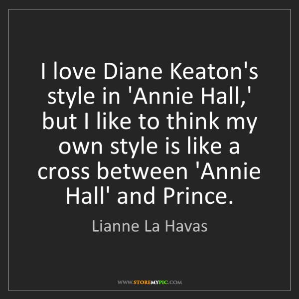 Lianne La Havas: I love Diane Keaton's style in 'Annie Hall,' but I like...