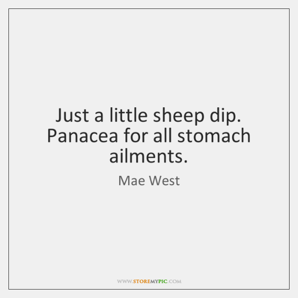 Just a little sheep dip. Panacea for all stomach ailments.