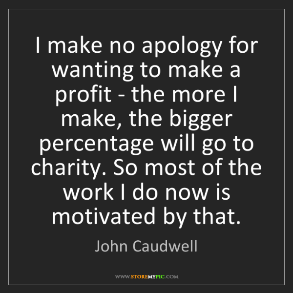 John Caudwell: I make no apology for wanting to make a profit - the...