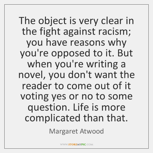 The object is very clear in the fight against racism; you have ...