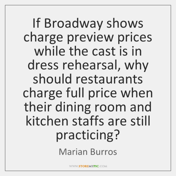 If Broadway shows charge preview prices while the cast is in dress ...