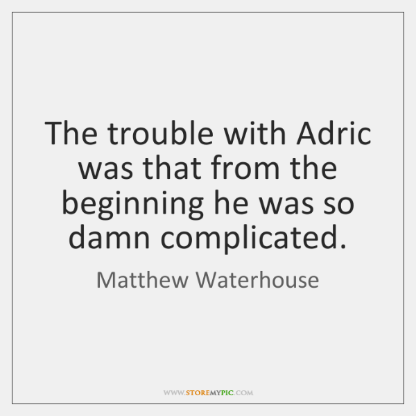 The trouble with Adric was that from the beginning he was so ...