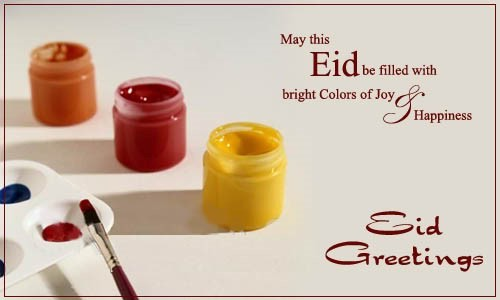 May this eid be filled with bright colors of joy happiness eid greetings