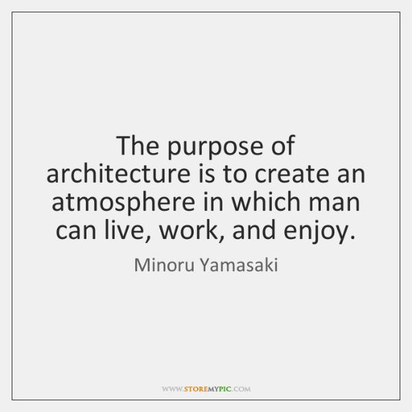 the purpose of architecture