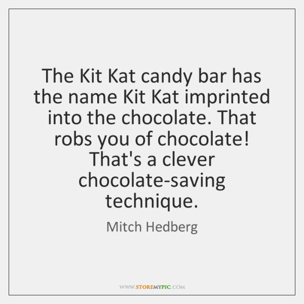 The Kit Kat candy bar has the name Kit Kat imprinted into ...
