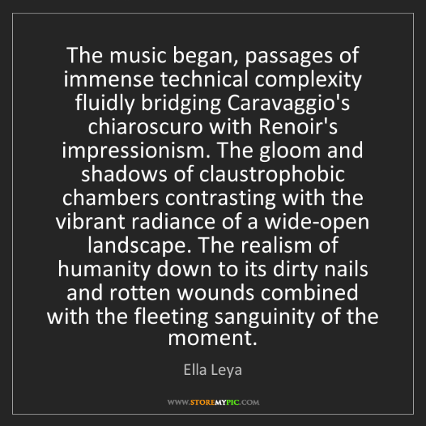 Ella Leya: The music began, passages of immense technical complexity...