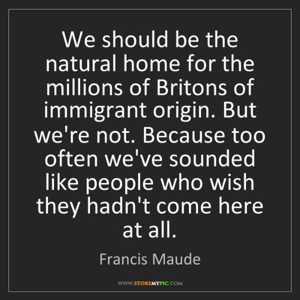 Francis Maude: We should be the natural home for the millions of Britons...