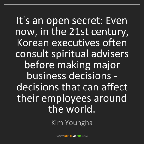 Kim Youngha: It's an open secret: Even now, in the 21st century, Korean...
