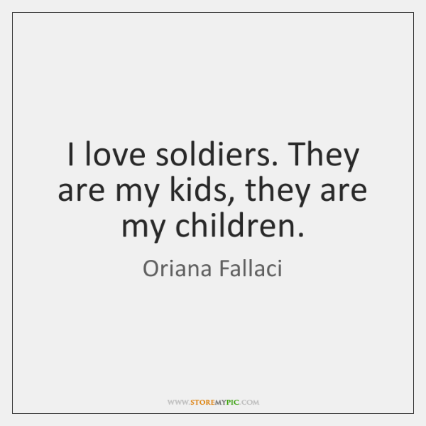 i love soldiers