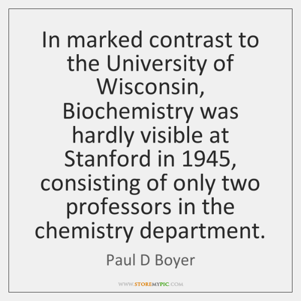 In marked contrast to the University of Wisconsin, Biochemistry was hardly visible ...