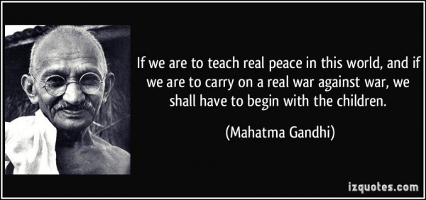 If we are teach real peace in this world and if we are to carry on a real war against wa