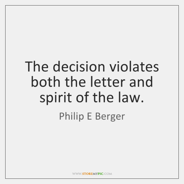 The decision violates both the letter and spirit of the law.
