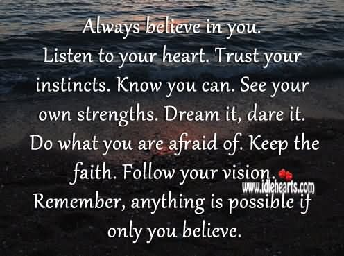 Always Believe In You Listen To Your Heart Trust Your Instincts Knw