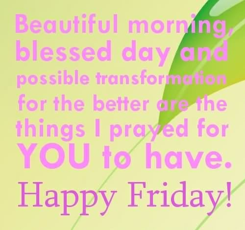 Beautiful morning blessed day and possible transformation for the better are the thin