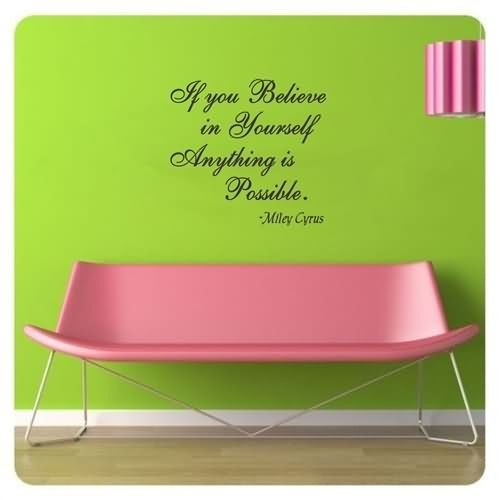 If you belive in yourself anything is possible 001