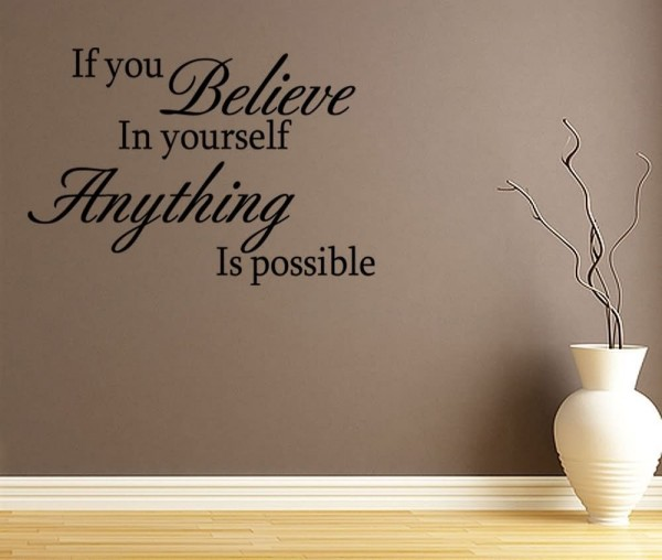 If you belive in yourself anything is possible 002