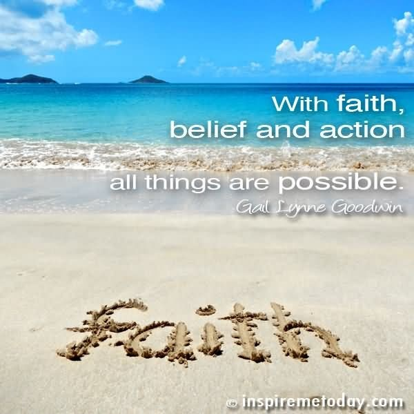 With faithe belief and action all things are possible