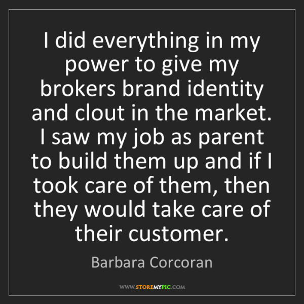 Barbara Corcoran: I did everything in my power to give my brokers brand...