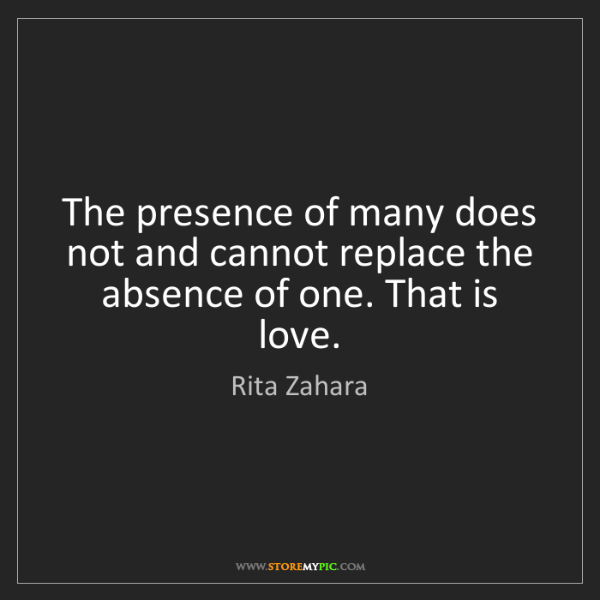 Rita Zahara: The presence of many does not and cannot replace the...