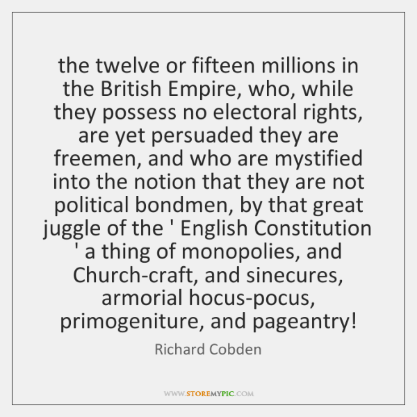 the twelve or fifteen millions in the British Empire, who, while they ...