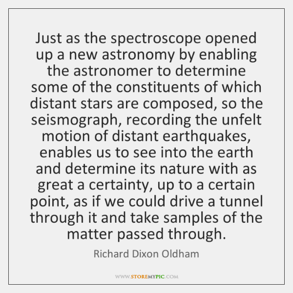 Just as the spectroscope opened up a new astronomy by enabling the ...