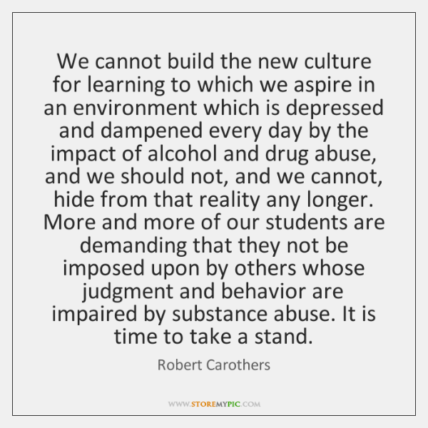 We cannot build the new culture for learning to which we aspire ...