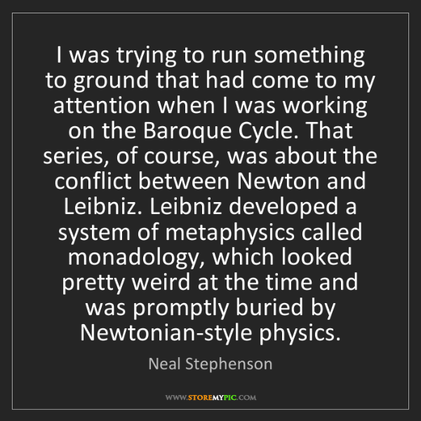 Neal Stephenson: I was trying to run something to ground that had come...