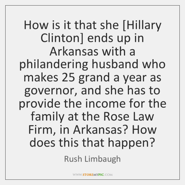 How is it that she [Hillary Clinton] ends up in Arkansas with ...